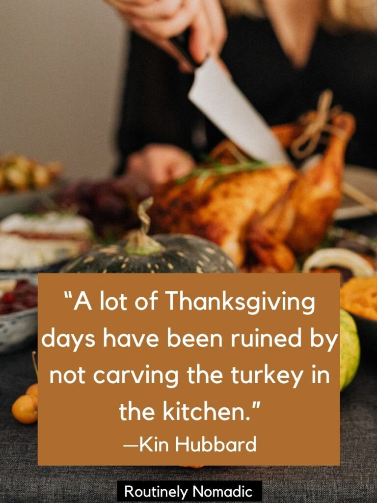 Someone carving a turkey with short funny thanksgiving quotes for Instagram by Kin Hubbard