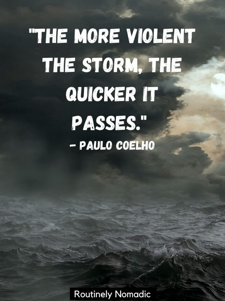 Stormy clouds and seas with the storm will pass quotes by Paulo Coelho