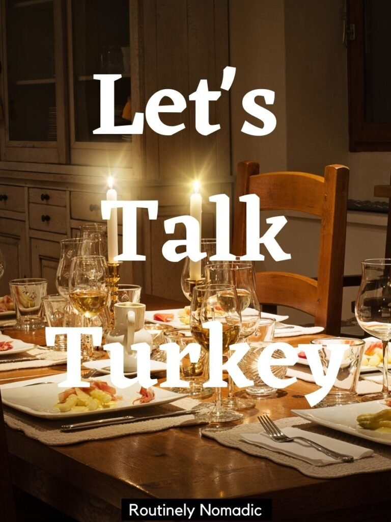 Dinner table with funny turkey captions that says let's talk turkey
