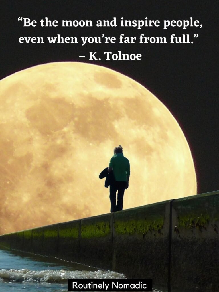 Person walking towards a large moon and meaningful moon quotes by Tonoe